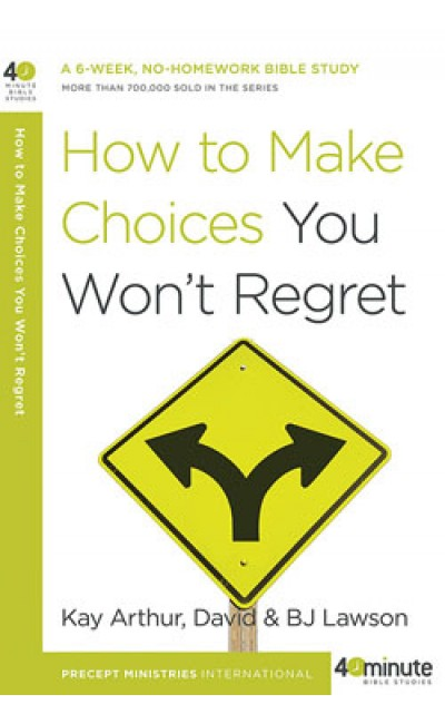 How to Make Choices you Won't Regret [the old cover is on sale. 2 copies available].