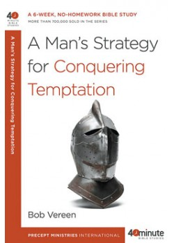 A Man's Strategy for Conquering Temptation.