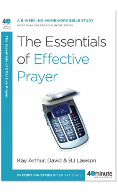 The Essentials of Effective Prayer.