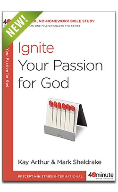 Ignite Your Passion for God (40 Minute Study)