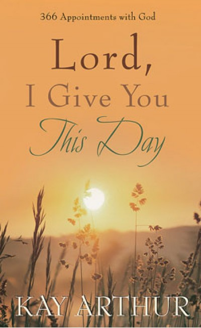 Lord, I Give You This Day, 366 Appointments with God