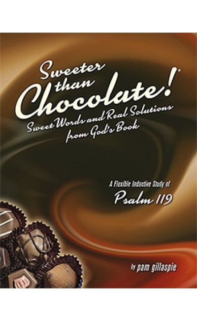 Sweeter Than Chocolate - Psalm 119