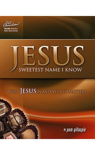 Sweeter Than Chocolate - Jesus - Sweetest Name I Know