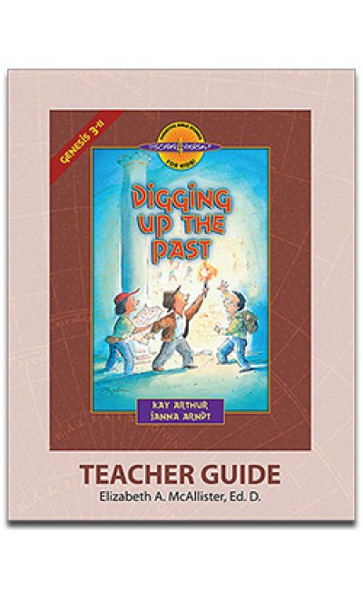 Digging Up the Past (Genesis 3-11)-D4Y Teacher's Guide