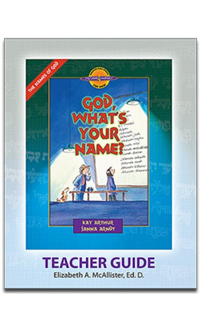 God, What's Your Name? (Names of God)-D4Y Teacher's Guide