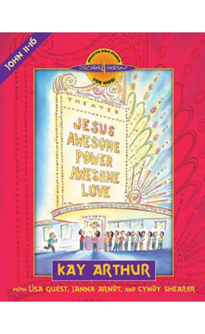 Jesus - Awesome Power, Awesome Love (John 11-16) - D4Y