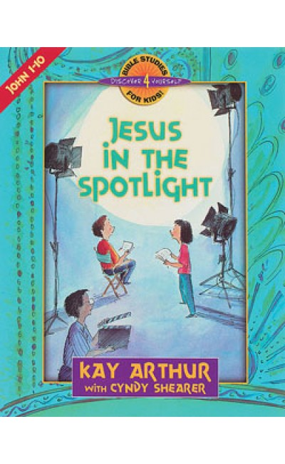 Jesus In The Spotlight-John 1-10-D4Y