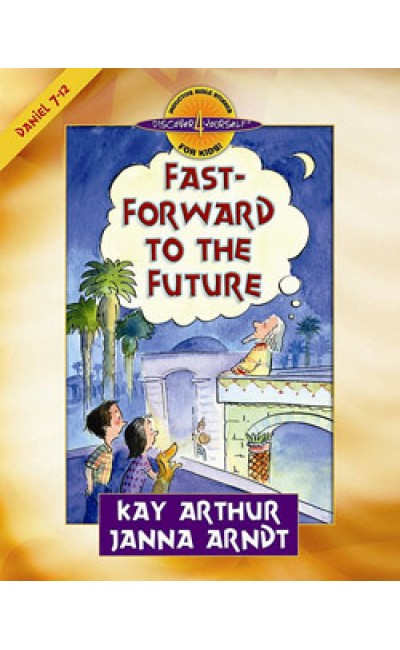 Fast Forward To The Future - Daniel 7-12 - D4Y