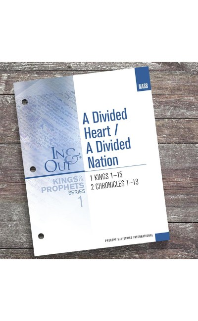 A Divided Heart, A Divided Nation - In & Out Workbook  #1 -Kings & Prophets (NASB)