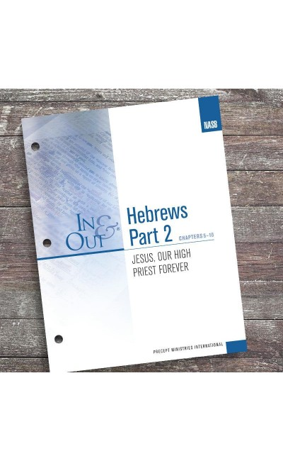 Hebrews Part 2-In & Out Workbook (NASB)