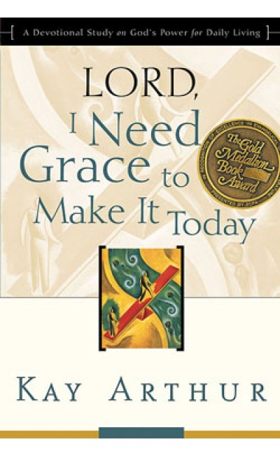 Lord, I Need Grace To Make It Today.