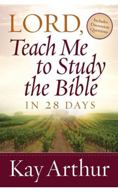 Lord, Teach Me To Study The Bible In 28 Days