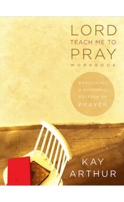 Lord, Teach Me To Pray-Lifeway