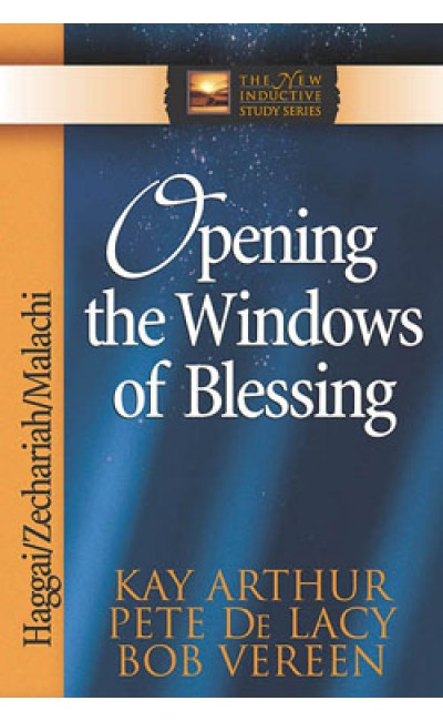 Opening the Windows of Blessing -Haggai/Zech/Mal