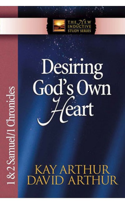 Desiring God's Own Heart - 1/2 Samuel / 1 Chron