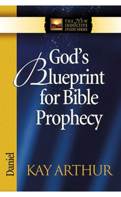 God's Blueprint for Bible Prophecey - Daniel