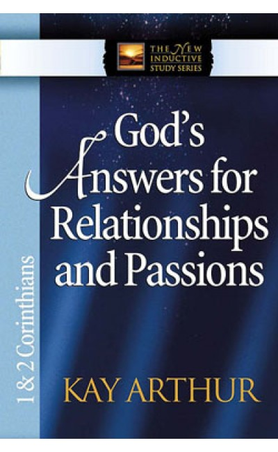 God's Answers for Relationships and Passions - 1&2 Corinthians