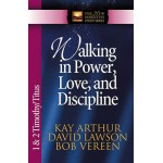 Walking in Power, Love, and Discipline - 1&2 Tim/Titus