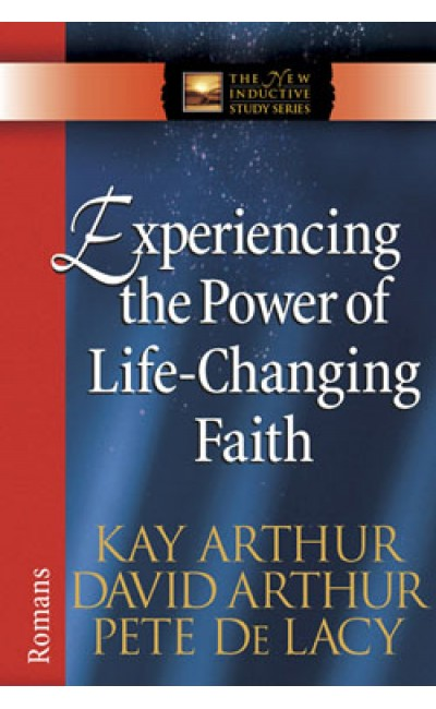 Experiencing the Power of Life Changing Faith - Romans