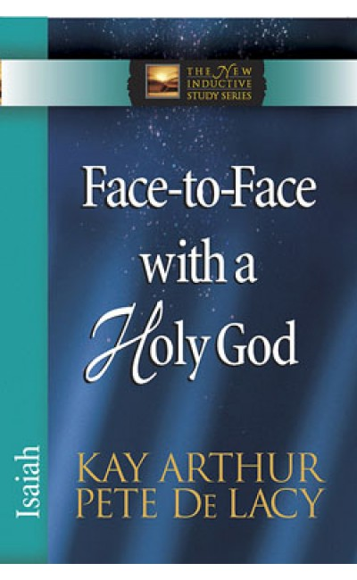 Face-to-Face with a Holy God - Isaiah