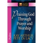 Praising God Through Prayer & Worship - Psalms
