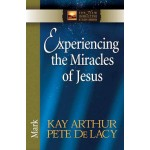 Experiencing the Miracles of Jesus - Mark