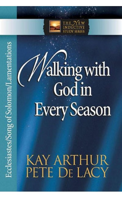 Walking with God in Every Season - Ecclesiastes/Song of Sol/Lamentations
