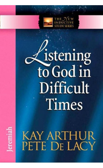 Listening to God in Difficult Times - Jeremiah