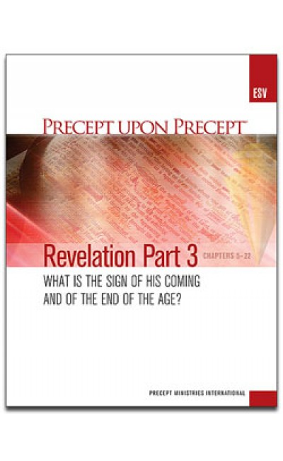 Revelation Part 3-Precept Workbook (ESV)
