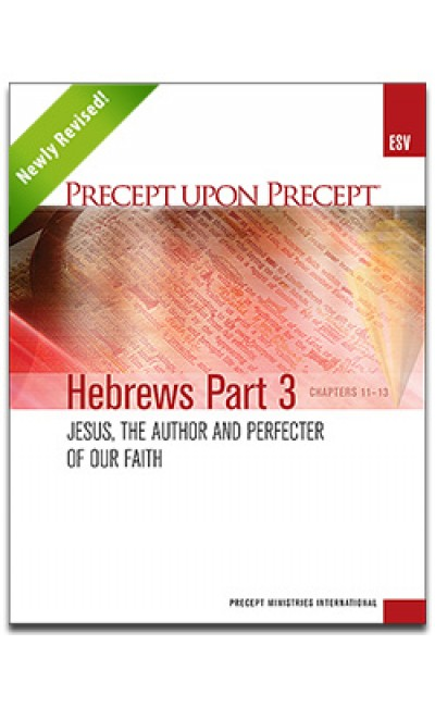 Hebrews Part 3-Precept Workbook (ESV)