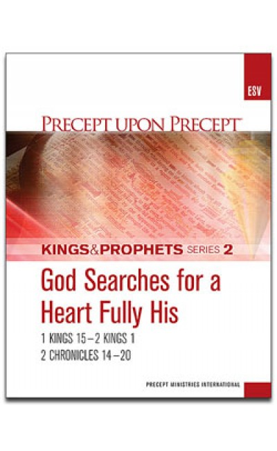 God Searches For A Heart...-Kings & Prophets #2-Precept Workbook (ESV)