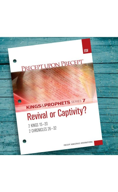Revival Or Captivity? Chronicles, Kings & Prophets #7-Precept Workbook (ESV)