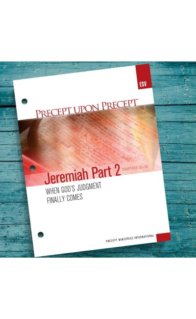 Jeremiah Part 2-Precept Workbook (ESV)