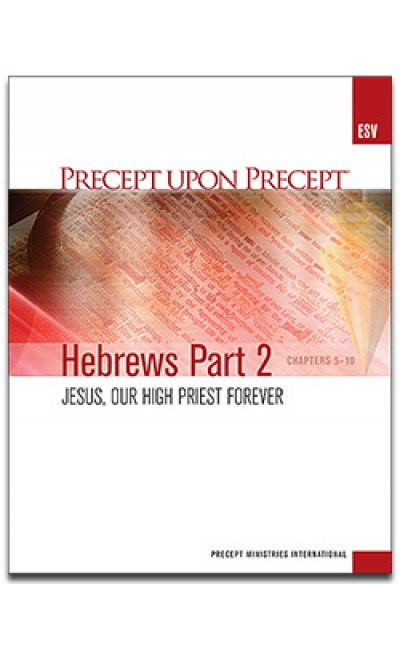 Hebrews Part 2-Precept Workbook (ESV)