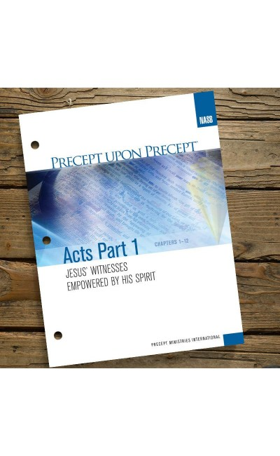 Acts Part 1-Precept Workbook (NASB)