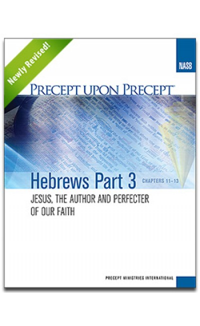 Hebrews Part 3-Precept Workbook (NASB)