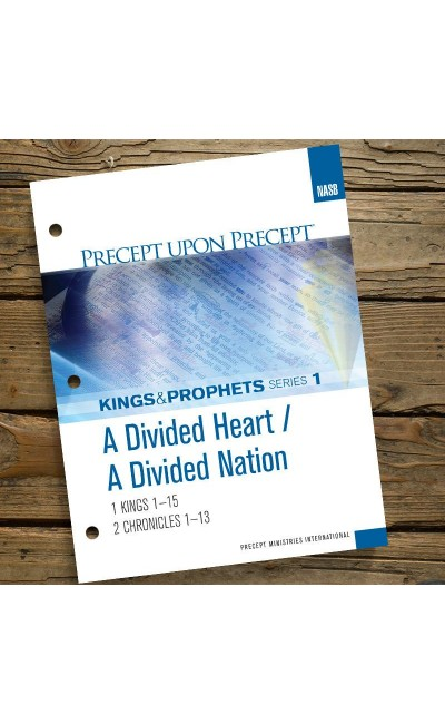 A Divided Heart / A Divided Nation-Precept Workbook #1 - 1 Kings 1 &  2 Chronicles 1 (NASB)