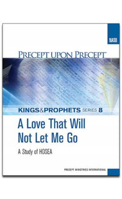 A Love That Will Not Let Me Go-Precept Workbook  8 (NASB)