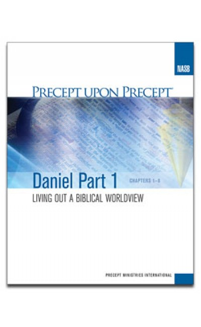 Daniel Part 1-Precept Workbook (NASB)