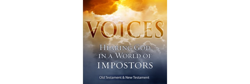 Voices: Hearing God in a World of Impostors